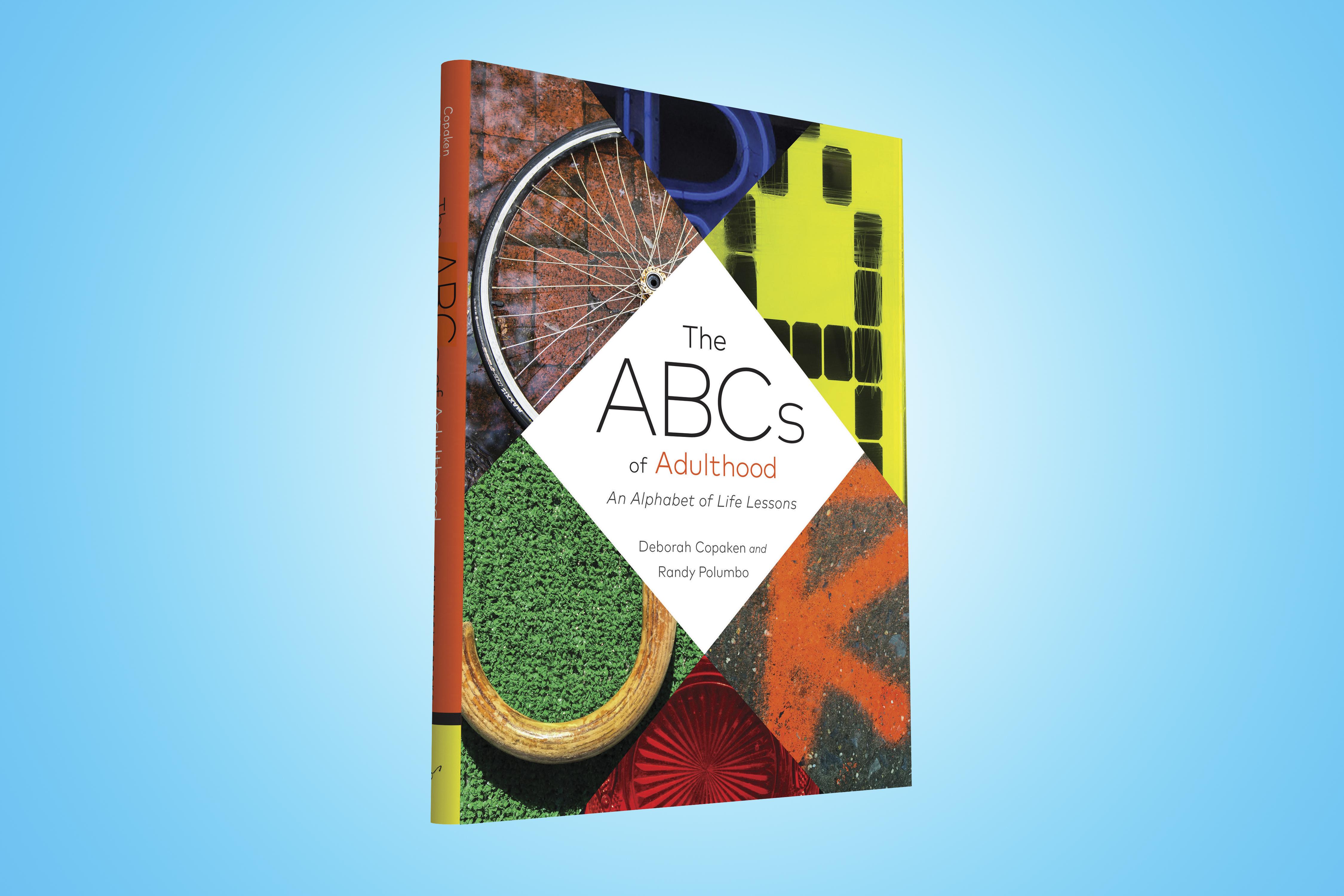 ABCs of Adulthood by Deborah Copaken, photographs by Randy Polumbo (Chronicle Books, 2016)