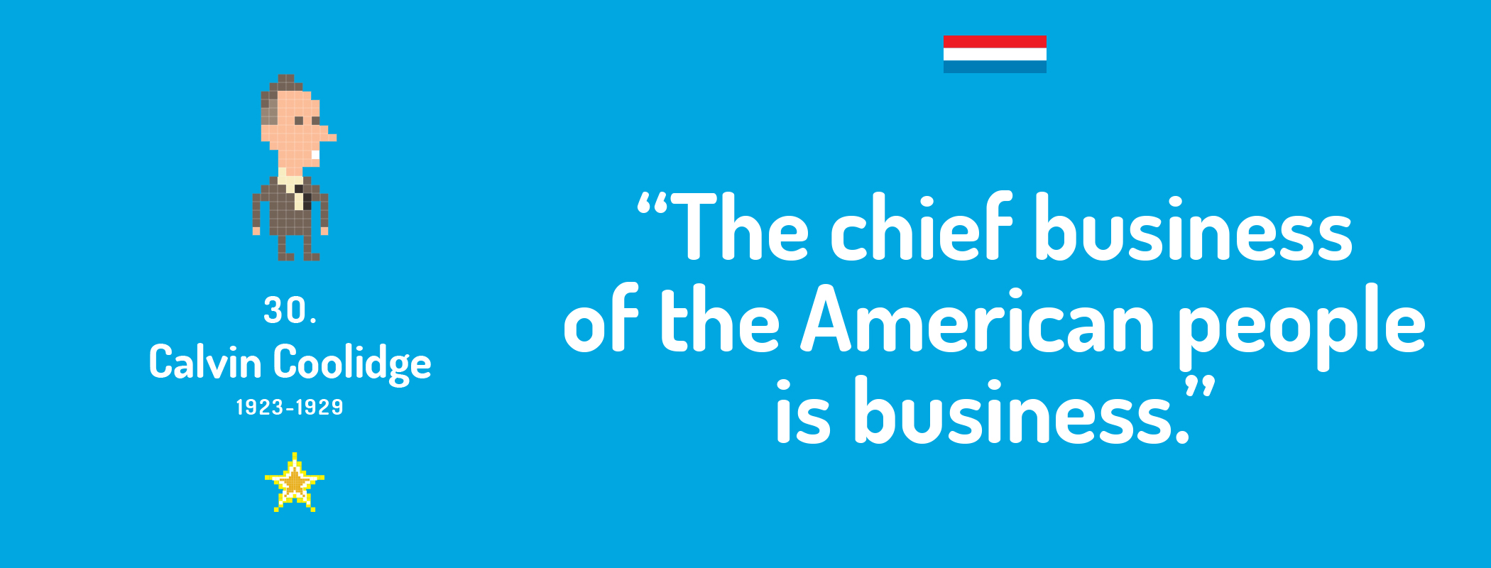 The chief business of the American people is business.