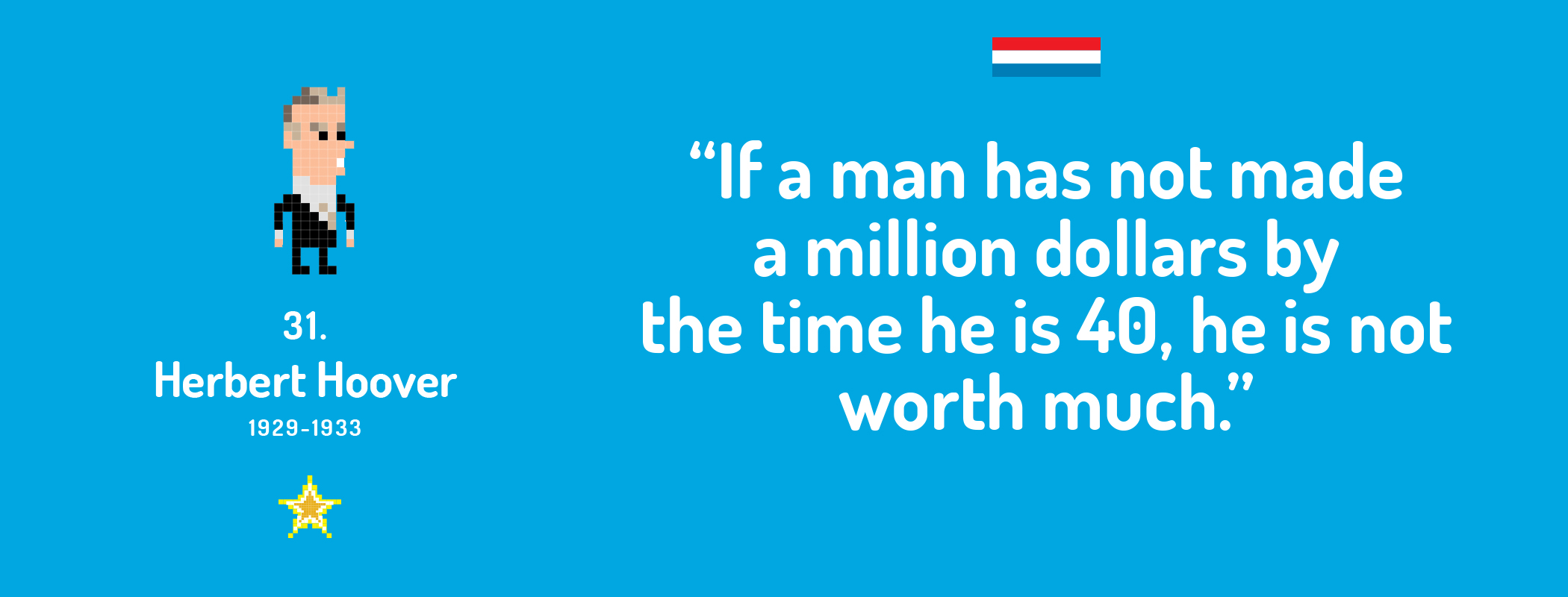 If a man has not made a million dollars by the time he is 40, he is not worth much.